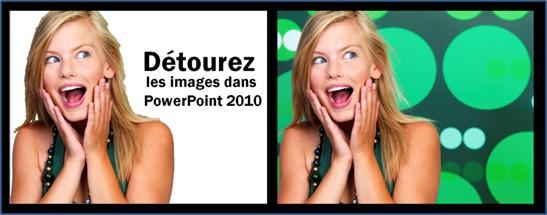 PowerPoint 2010: Retirez les arrières plans
